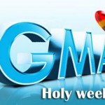 GMA-7′s Holy Week 2013 Programming Schedules