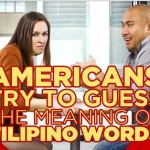 Americans Have Tried On Guessing Some Filipino Words. You'll Actually Laugh On Their Answers!