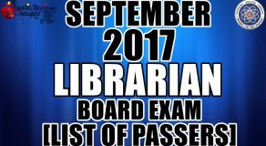 FULL RESULTS: September 2017 Librarian Board Exam (LIST OF PASSERS)