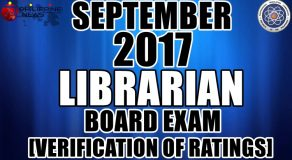 Verification of Ratings: September 2017 Librarian Board Exam