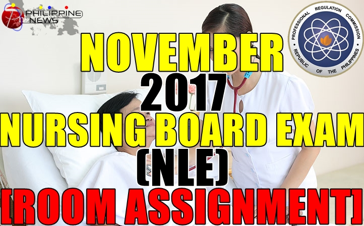 November 2017 Nursing Board Exam (NLE) Room Assignment