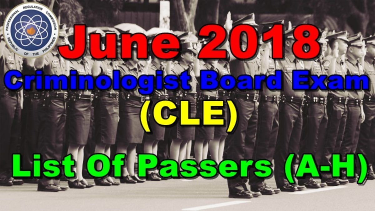 A H List Of Passers June 2018 Criminologist Board Exam Cle