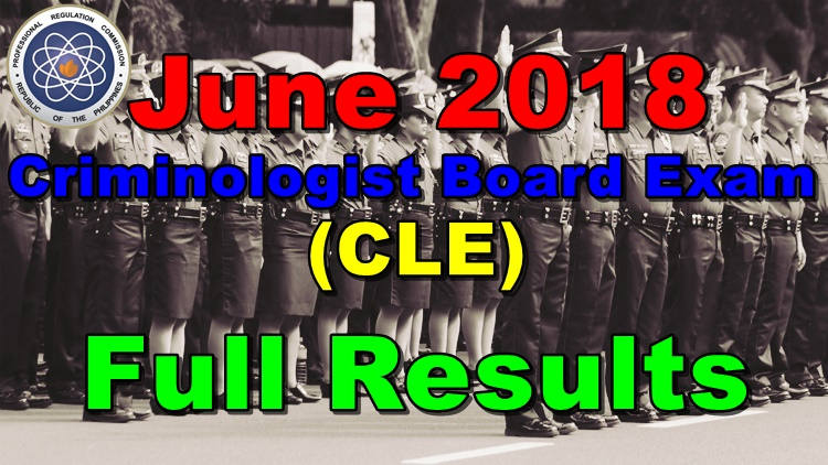 FULL RESULTS June 2018 Criminologist Board Exam CLE