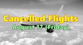 Cancelled Flights on August 17 (Friday) Due to Runway Closure
