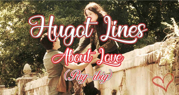 Hugot Lines About Love (Pag-Ibig)