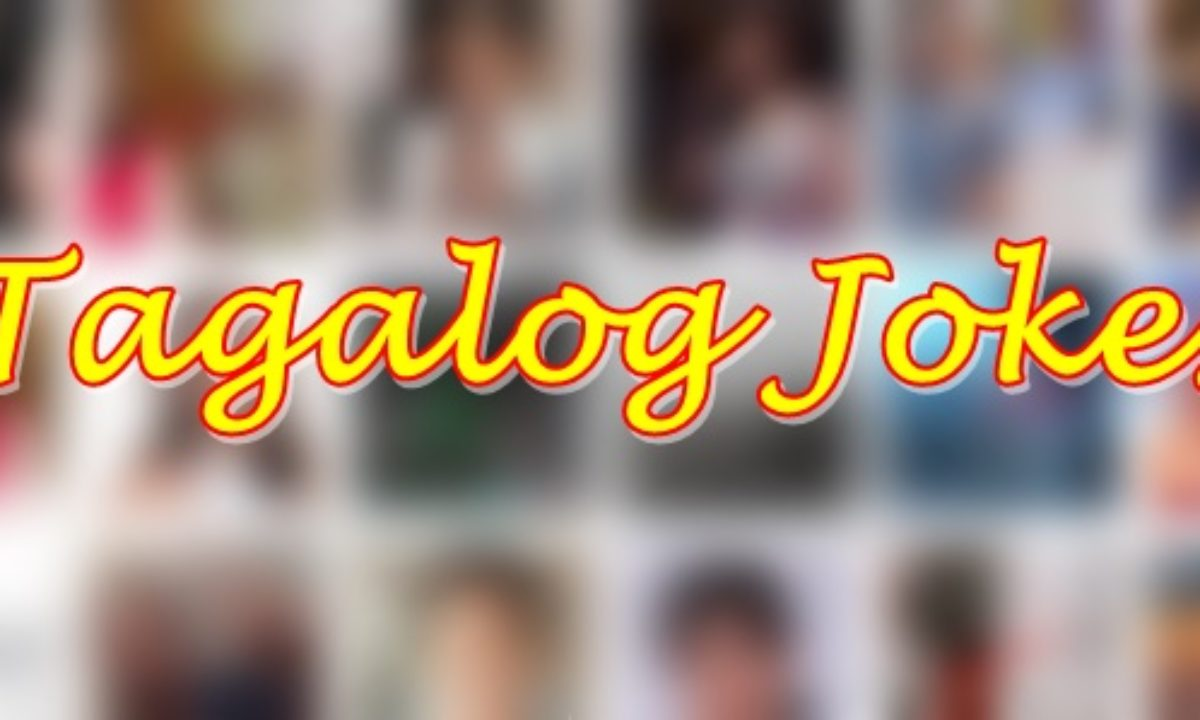 Tagalog Jokes Funniest Jokes That Will Surely Make Your Day