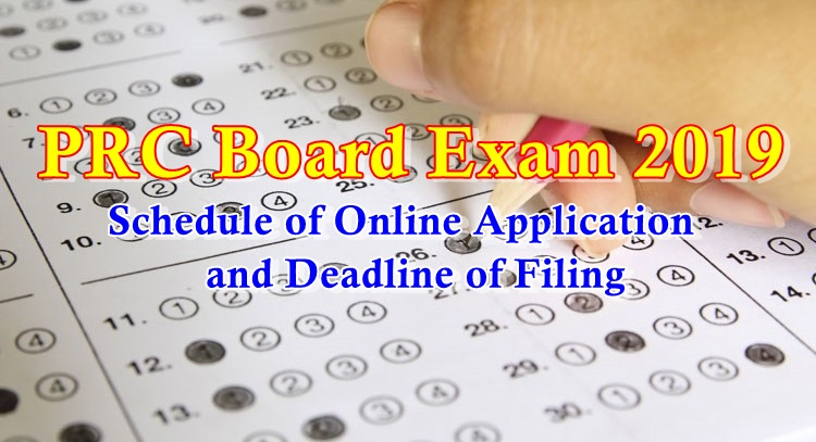 PRC Board Exam 2019 Schedule Of Online Application, Deadline of Filing