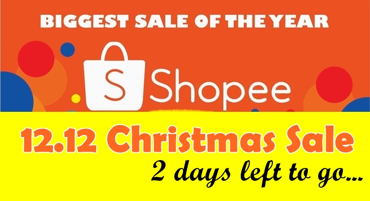 Shopee 12.12 Christmas Sale 2 Days Left To Go