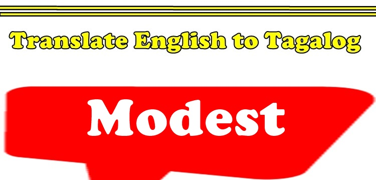 Translate English To Tagalog Modest