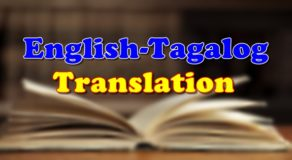ENGLISH-TAGALOG TRANSLATION: Translate Words With Ease With This List
