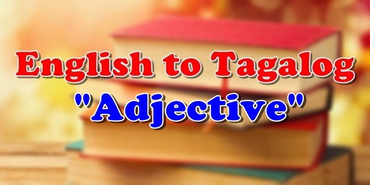 English To Tagalog Adjective