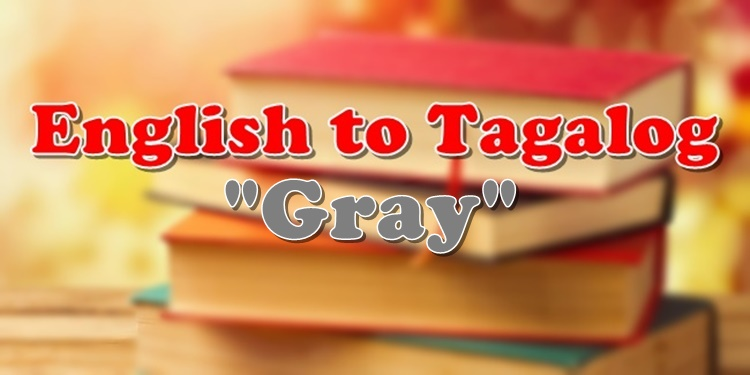 English To Tagalog Gray