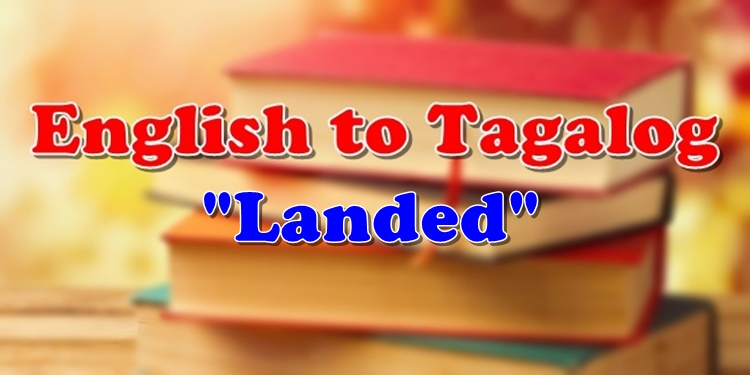 English To Tagalog Landed