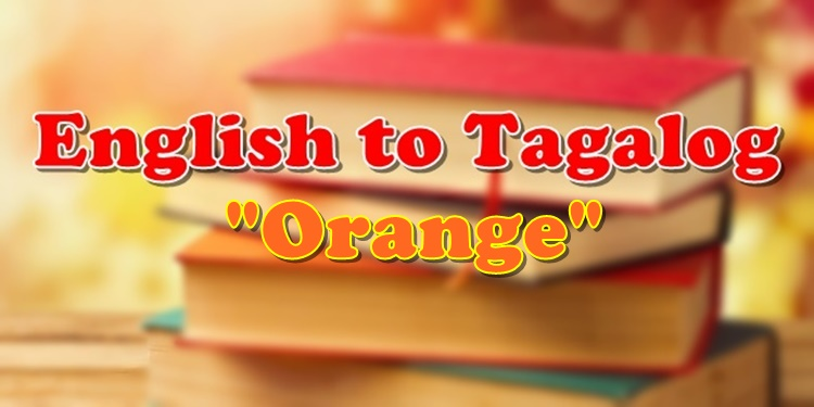 English To Tagalog Orange