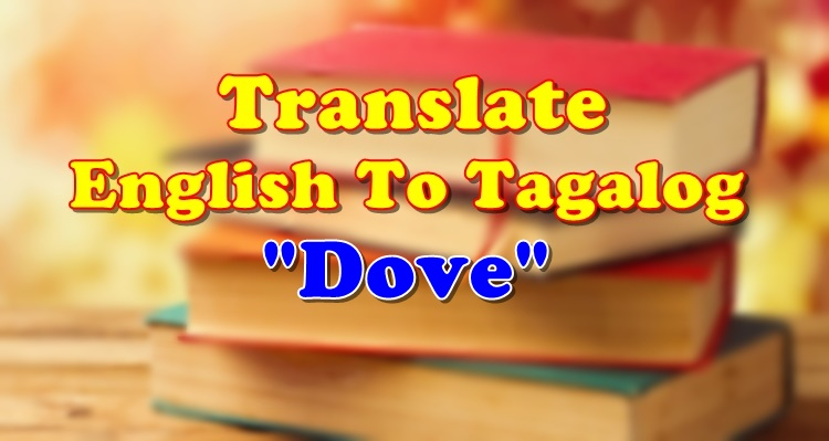 Translate English To Tagalog Dove
