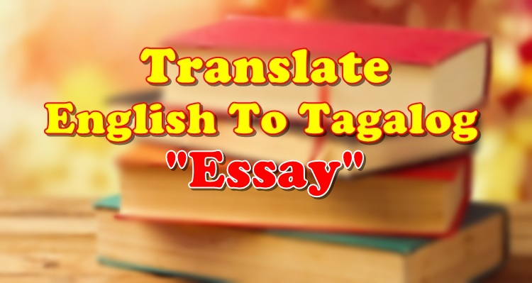 Translate English To Tagalog Essay
