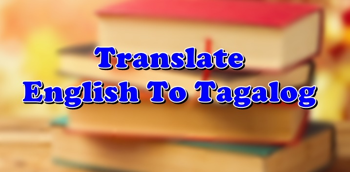 Translate English To Tagalog