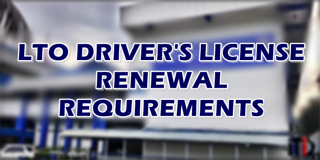 Driver's License Renewal Requirements Set By LTO (Full-List)