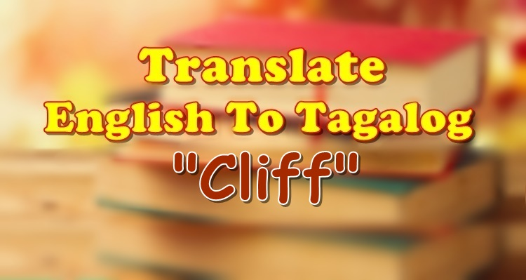 Translate English To Tagalog Cliff