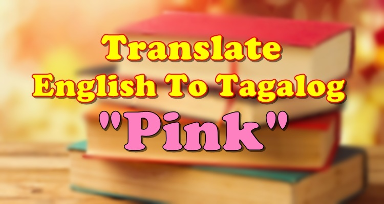 Translate English To Tagalog Pink