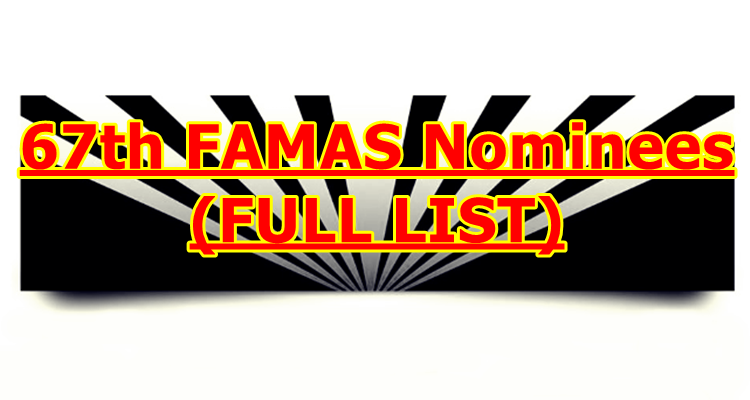 67th FAMAS Nominees