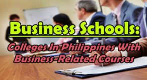 Business Schools: Universities In Philippines With Business-Related Courses