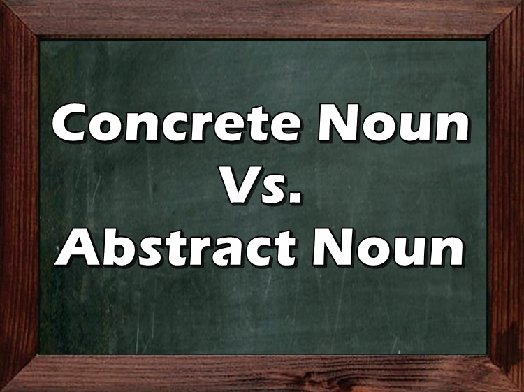 Concrete Noun, Abstract Noun