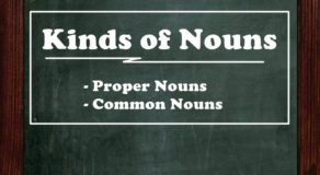 KINDS OF NOUNS: Proper Nouns, Common Nouns & Their Examples