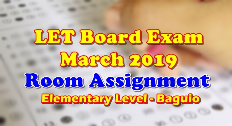LET Board Exam March 2019 Room Assignment Elementary Level Baguio