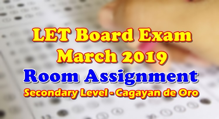 LET Board Exam March 2019 Room Assignment Secondary Level Cagayan de Oro