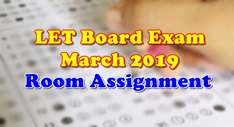 LET Board Exam March 2019 Room Assignment
