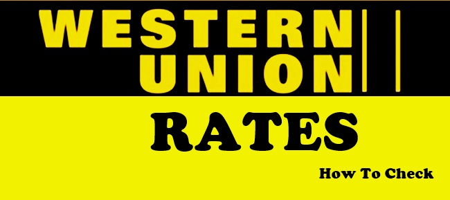 WESTERN UNION RATES: How To Check The Money Transfer Fee