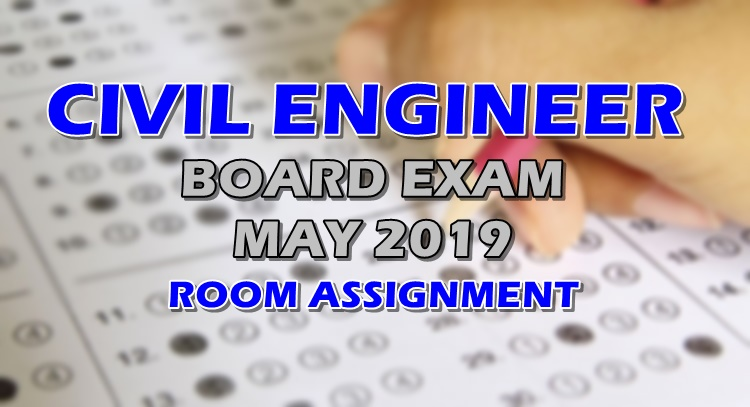 Civil Engineer Board Exam May 2019 Room Assignment