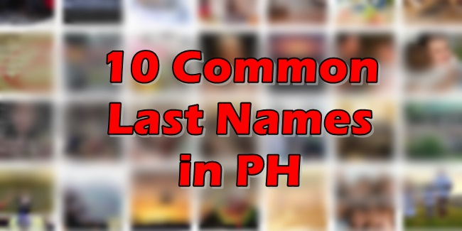 Italian Boy Name: COMMON LAST NAMES: List Of 10 Most-Popular Surnames In PH