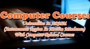 Computer Course: Universities In ARMM (Autonomous Region In Muslim Mindanao) With Computer-Related Courses
