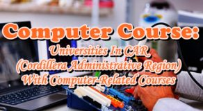 Computer Course: Universities In CAR (Cordillera Administrative Region) With Computer-Related Courses