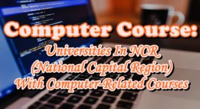 Computer Course: Universities In NCR (National Capital Region) With Computer-Related Courses