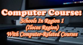 Computer Course: Universities In REGION 1 (Ilocos Region) With Computer-Related Courses