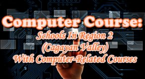 Computer Course: Universities In REGION 2 (Cagayan Valley) With Computer-Related Courses