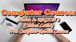 Computer Course: Universities In REGION 3 (Central Luzon) With Computer-Related Courses