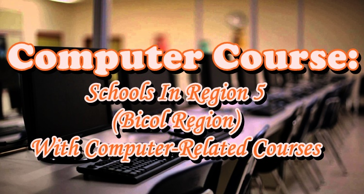 Computer Course: Schools In Region 5 With Computer-Related