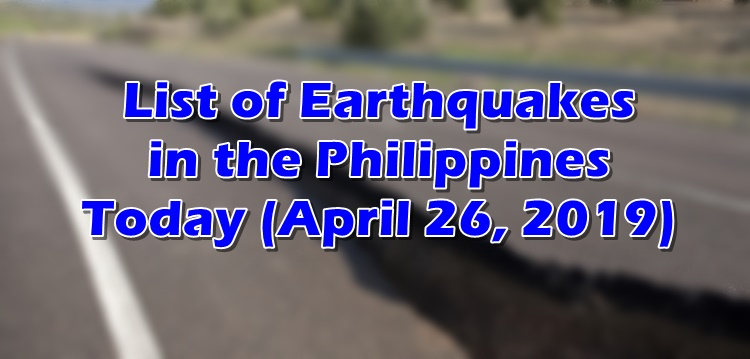 Earthquakes Philippines April 26, 2019