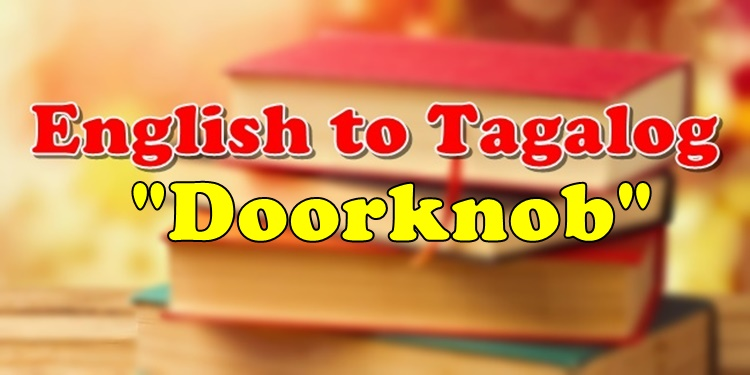 Translate English To Tagalog Doorknob