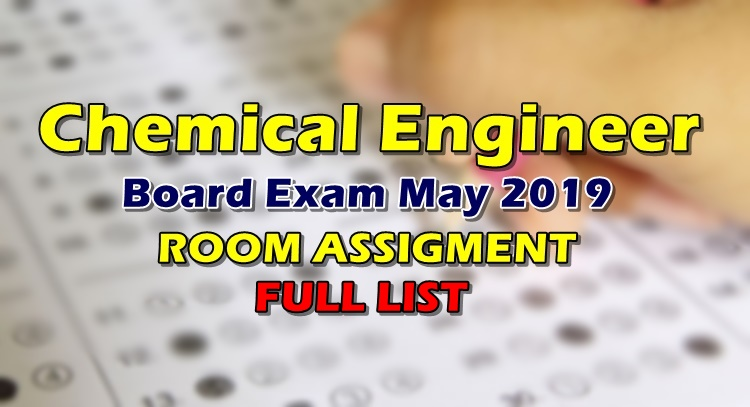 Chemical Engineer Board Exam May 2019 Room Assignment Full List