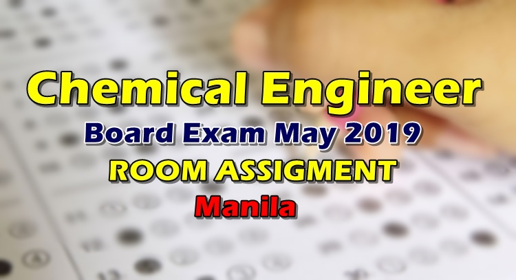 Chemical Engineer Board Exam May 2019 Room Assignment Manila
