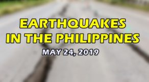 EARTHQUAKES: List of Quakes That Hit Philippines Today (May 24)