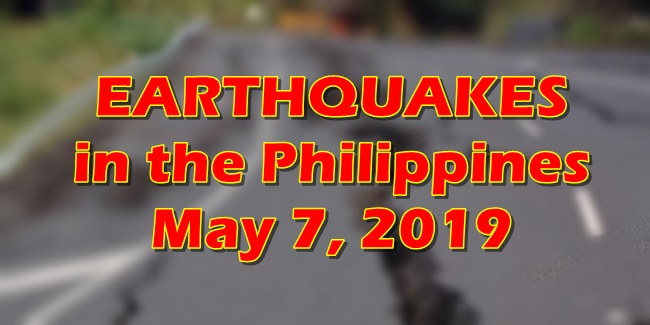 Earthquakes Philippines May 7, 2019