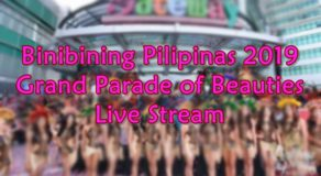 Binibining Pilipinas 2019 Grand Parade Of Beauties Live Stream
