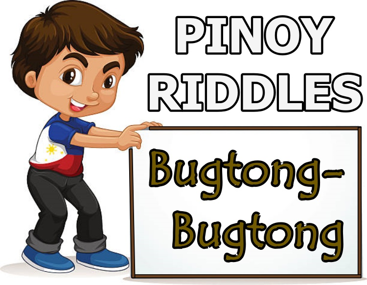 Bugtong Bugtong Try And Answer These Clever Pinoy Riddles