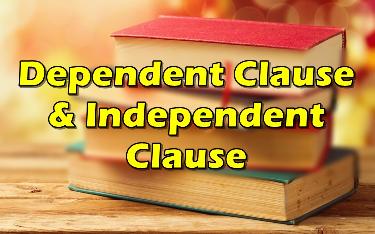 Dependent Clause & Independent Clause